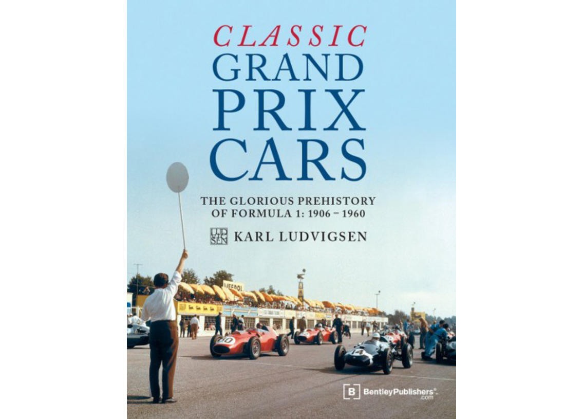 Classic Grand Prix Cars - The Front Engines Formula 1 Era 1906 - 1960