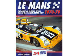 Le Mans 24 Hours - The Official History 1970-79