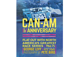 Can-Am 50th Anniversary Flat out with North America's Greatest Race Series 1966-74
