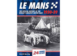Le Mans 24 Hours - The Official History 1930-39