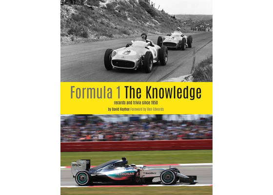 Formula One - the knowledge records and trivia since 1950 by David Hayhoe